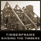 Timberframe:Raising the Timbers